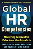 img - for Global HR Competencies: Mastering Competitive Value from the Outside-In book / textbook / text book