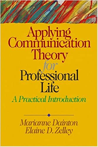 Applying Communication Theory for Professional Life: A