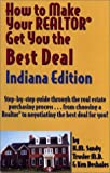 How to Make Your Realtor Get You the Best Deal, Sandy Trusler and Ken Deshaies, 1891689045