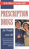 Prescription Drugs for People over 40, Consumer Guide Editors, 0451192737