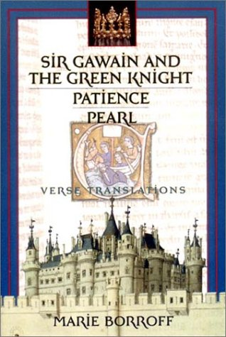 Sir Gawain and the Green Knight / Patience / Pearl: Verse Translations (From Sir Gawain And The Green Knight)