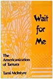 Wait for Me, Tami McIntyre, 0533113296