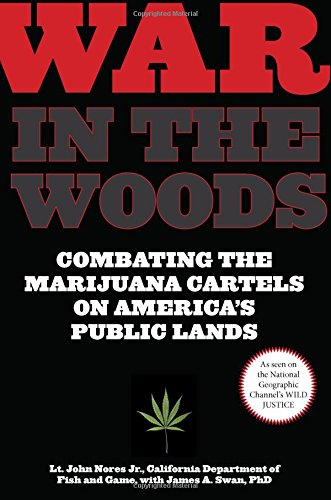 War in the Woods: Combating The Marijuana Cartels On America's Public Lands by Brand: Lyons Press