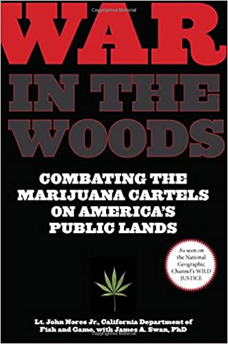 War in the Woods: Combating The Marijuana Cartels On ...