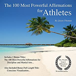 The 100 Most Powerful Affirmations for Athletes Audiobook