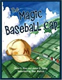 The Magic Baseball Cap, David A. Ham and Janice B. Sibley, 0974692026