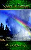 Under the Rainbow, David Hitchings, 1403311463