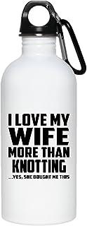 I Love My Wife More Than Knotting - Water Bottle Bouteille d'eau Acier Inoxydable Gobelet-Thermos - Cadeau pour Anniversaire Fête des Mères Fête des Pères Pâques