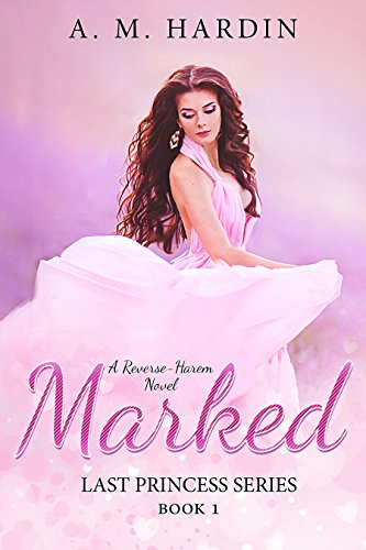 Marked (Last Princess Book 1) by [Hardin, A.M.]