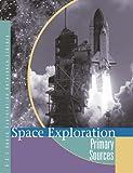 Primary Sources - Space Exploration, Peggy Saari, 0787692131