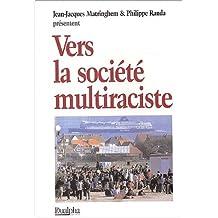 Vers la société multiraciste