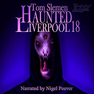 Haunted Liverpool 18 Audiobook