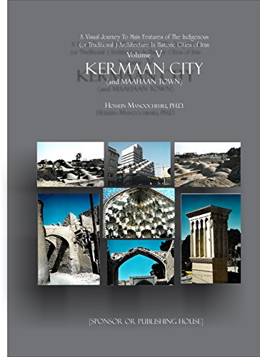 Kermaan City ( and Maahaan Town): A Visual Journey To Main Features of- (The Indigenous (or Traditional  ) Architecture in Historic Cities of Iran Book - Town East Mall