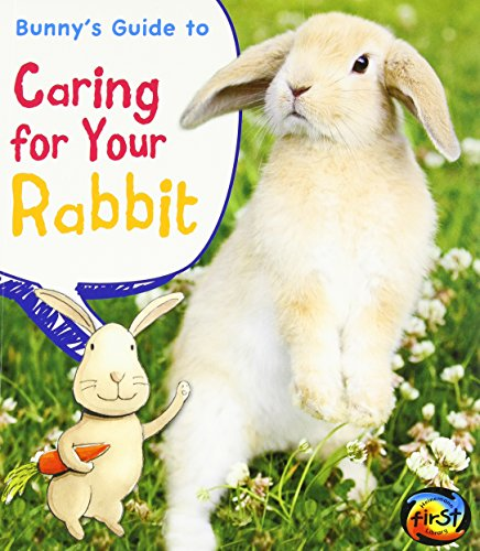 Bunny's Guide to Caring for Your Rabbit (Pets' Guides) ()