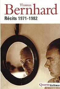 Récits 1971-1982 par Thomas Bernhard