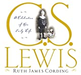 Front cover for the book C.S. Lewis: A Celebration of His Early Life by Ruth James Cording