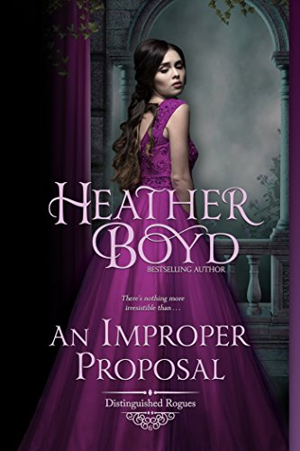 An Improper Proposal (Distinguished Rogues Book 6) by [Boyd, Heather]