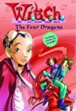 The Four Dragons (W.I.T.C.H. Chapter Book, No. 9)