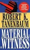 Material Witness, Robert K. Tanenbaum, 0451180208