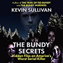 The Bundy Secrets: Hidden Files on America's Worst Serial Killer Hörbuch von Kevin Sullivan Gesprochen von: Kevin Pierce