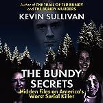 The Bundy Secrets: Hidden Files on America's Worst Serial Killer | Kevin Sullivan