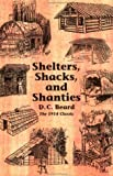 Shelters, Shacks, and Shanties, Daniel Carter Beard, Lloyd Kahn, 0936070137