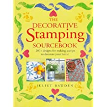 The Decorative Stamping Sourcebook: 200+ Designs for Making Stamps to Decorate Your Home