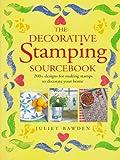 Decorative Stamping Sourcebook, Juliet Bawden, 0891347909