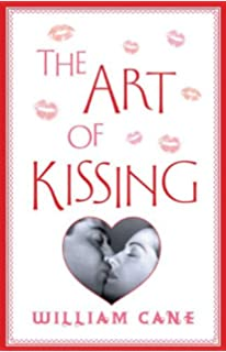 The Art of Kissing: The Truth About What Men and Women Do, Think,