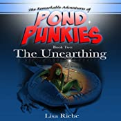The Unearthing: Pond Punkies, Book 2 | Lisa Reibe, Lisa L. Riebe