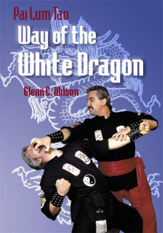 Pai Lum Tao:  Way of the White Dragon