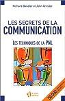 Les secrets de la communication les techniques de la pnl par Bandler