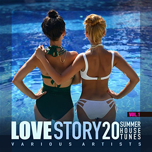 Love Story, Vol. 1 (20 Summer House Tunes)