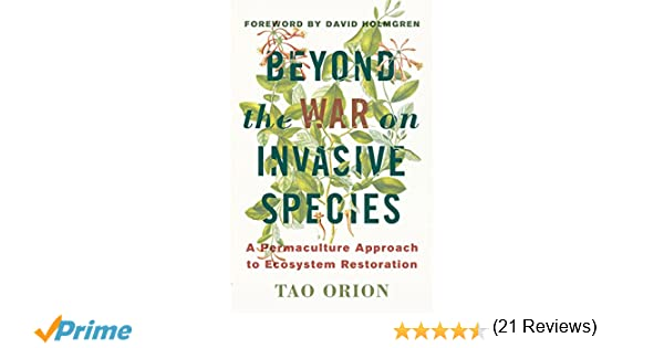 Beyond the War on Invasive Species: A Permaculture Approach to ...