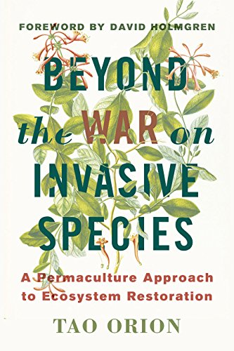 Plant Species - Beyond the War on Invasive Species: A Permaculture Approach to Ecosystem Restoration