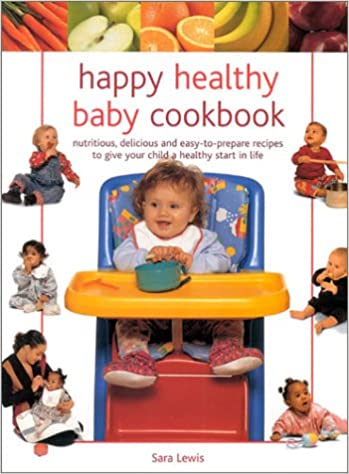 Happy, Healthy Baby Cookbook