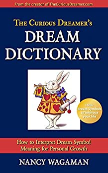 Book cover image for The Curious Dreamer's Dream Dictionary: How to Interpret Dream Symbol Meaning for Personal Growth