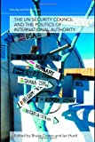 The UN Security Council and the Politics of International Authority, Bruce Cronin, Ian Hurd, 0415775280