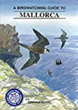img - for A Birdwatching Guide to Mallorca book / textbook / text book