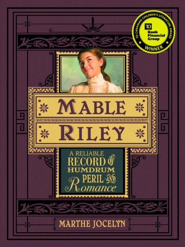 Mable Riley: A Reliable Record of Humdrum, Peril, and Romance pdf epub