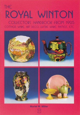 The Royal Winton Collector's Handbook: From 1925 Cottage Ware, Art Deco, Lustre Ware, Pastels, Etc