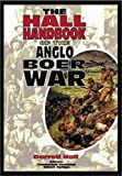 The Hall Handbook of the Anglo Boer War, Darrell Hall, 0869809490