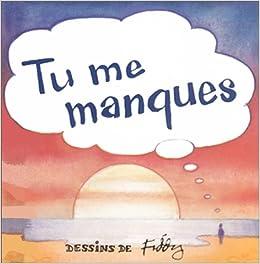 Tu Me Manques Roland Fiddy 9782873882310 Amazon Com Books