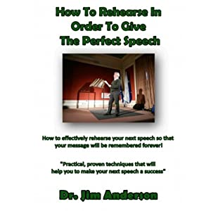 How to Rehearse in Order to Give the Perfect Speech Audiobook