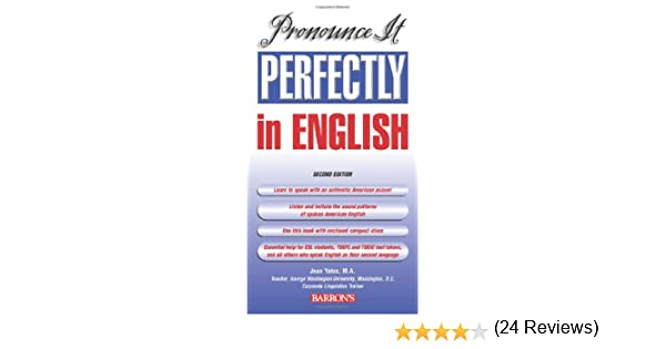 Pronounce It Perfectly in English with Audio CDs: Jean Yates ...
