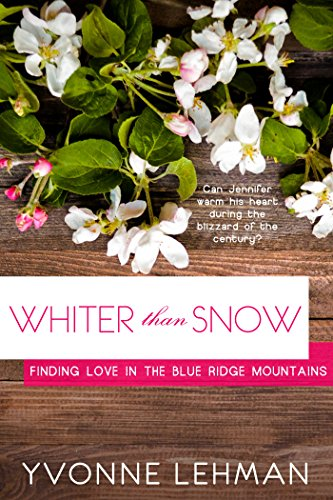 Whiter than Snow (Finding Love in the Blue Ridge Mountains Book 4) by [Lehman, Yvonne]