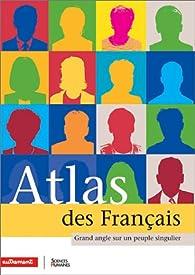 Atlas des Français : Grand angle sur un peuple singulier par Laurence Duboys Fresney