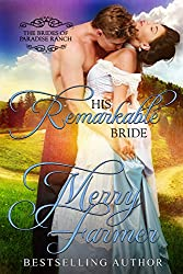 His Remarkable Bride (The Brides of Paradise Ranch (Spicy Version) Book 6)