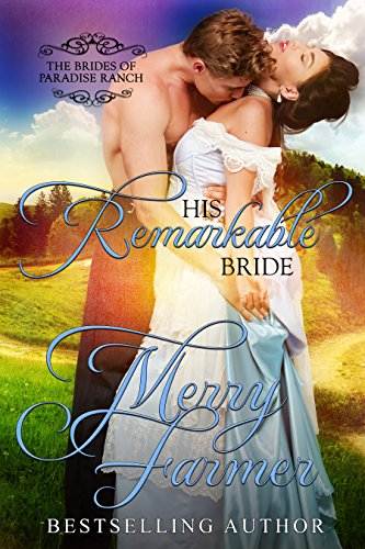 - His Remarkable Bride (The Brides of Paradise Ranch (Spicy Version) Book 6)