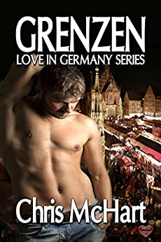 Grenzen (Love in Germany Book 1) by [McHart, Chris]